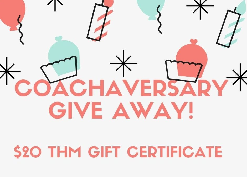 $20 THM Gift Certificate Coachaversary One Week Give Away!